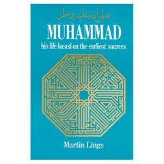 Muhammad: his life based on the earliest sources (Martin Lings)