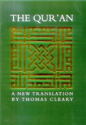 The Quran: A New Translation By Thomas Cleary
