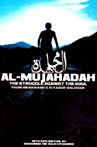 Al Mujahadah: The Struggle Against The Soul