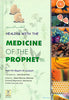 Healing with the Medicine of the Prophet (Imam Ibn Qayyim Al-Jauziyah)