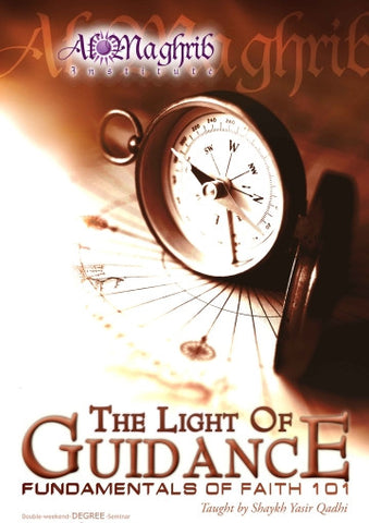The Light of Guidance: Fundamentals of Faith 101