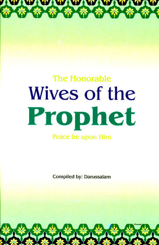 The Honorable Wives of the Prophet Muhammad (pbuh)