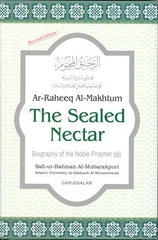 Ar-Raheeq Al-Makhtum:  The Sealed Nectar