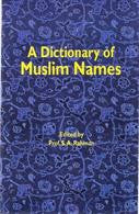 A Dictionary of Muslim Names (Prof. S. A. Rahman)