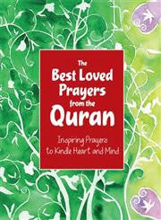 The Best Loved Prayers from the Quran : Inspiring Prayers to Kindle Heart and Mind