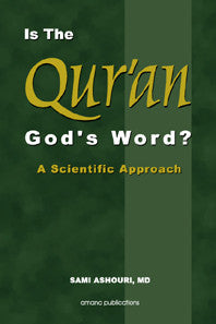 Is the Quran God\'s Word?  A scientific approach by Dr. Sami Ash