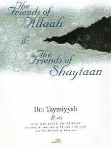 Friends of Allah & Friends of Shaytan/Imam Ibn Taymiyyah