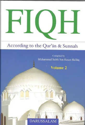 Fiqh According to the Qur'an & Sunnah (Vol. 2)