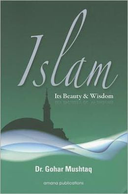 Islam : Its Beauty and Wisdom