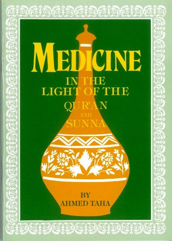 Medicine in the Light of the Quran and Sunna (Ahmed Taha)