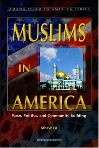 Muslims in America: Race, Politics, and Community Building