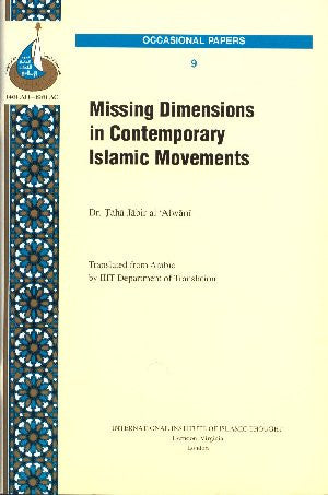 Missing Dimension in Contemporary Islamic Movements