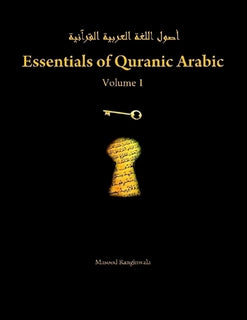 Essentials of Quranic Arabic - Volume 1