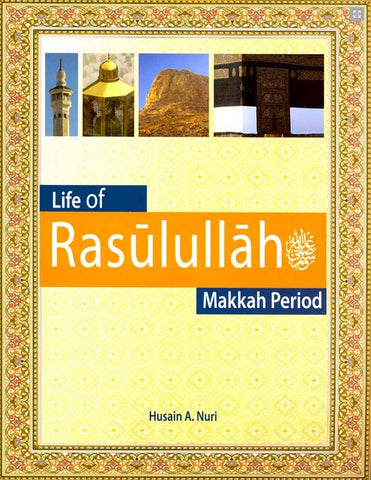 Life of Rasulullah: Makkah Period (Weekend Learning Series)