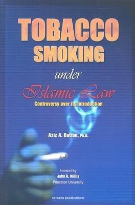 Tobacco Smoking Under Islamic Law : Controversy Over Its Introduction