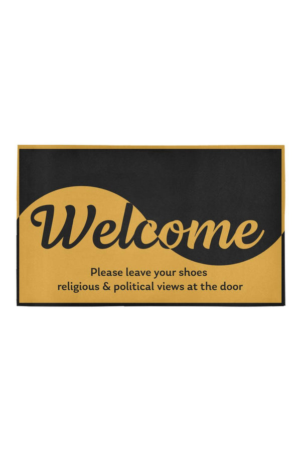 "Welcome: No shoes, religion, or politics Azalea Doormat 30"" x 18"""