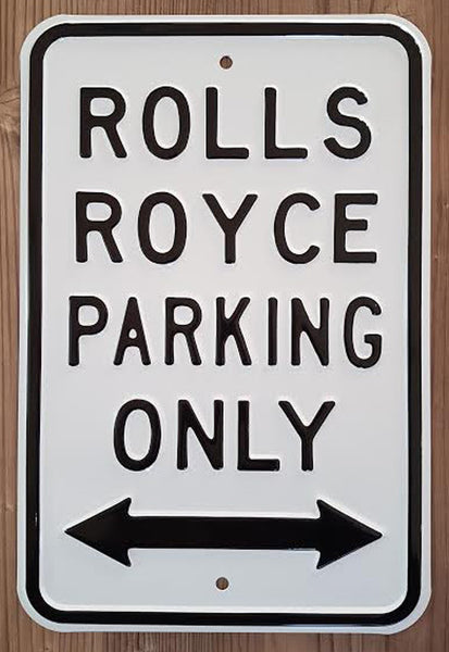 Rolls Royce Parking Sign