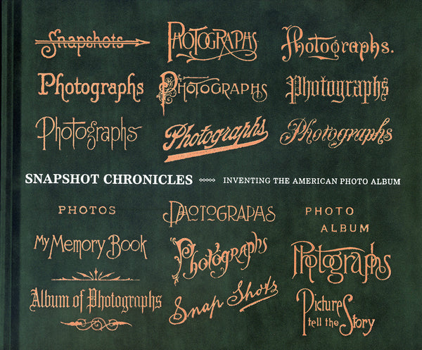Snapshot Chronicles: Inventing The American Photo Album
