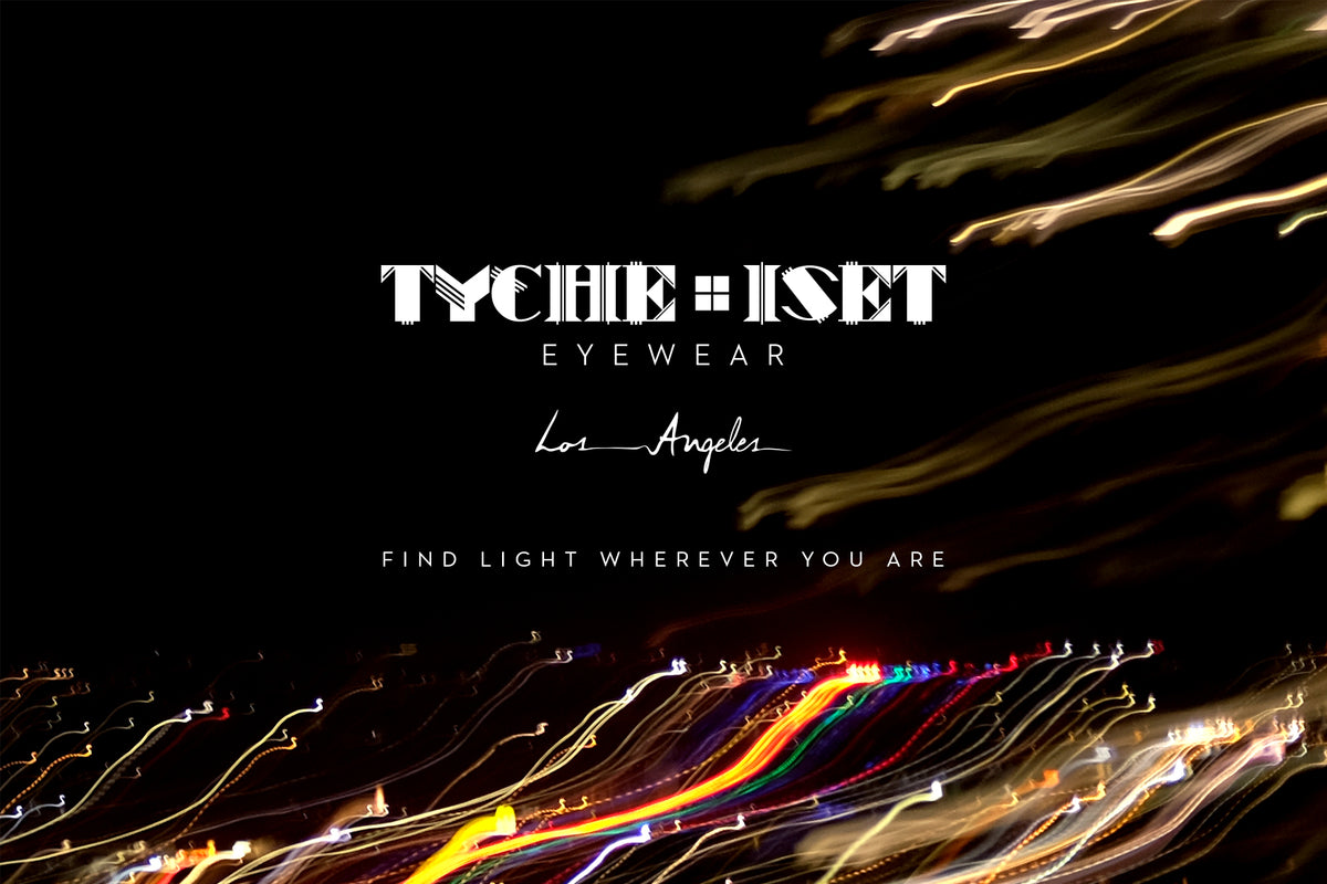 FIND LIGHT WHEREVER YOU ARE: TYCHE + ISET EYEWEAR, LUXURY EYEWEAR FOR WOMEN AND MEN, AN ARTISTIC LINE OF DESIGNER EYEWEAR, INDEPENDENT EYEWEAR BRAND, SMALL BUSINESS, WOMAN OWNED BUSINESS