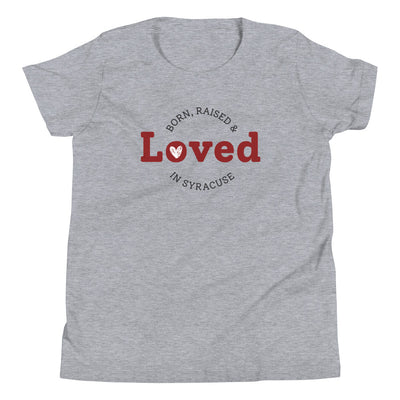 'Born, Raised & Loved  in Syracuse' Youth Short Sleeve T-Shirt (Special Fundraising Item!)