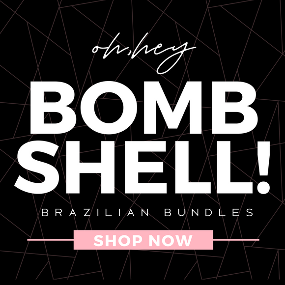 BOMBSHELL BRAZILIAN COLLECTION
