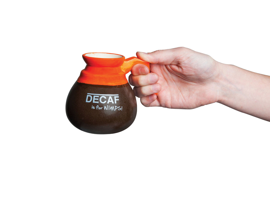 Decaf Is For Wimps! Coffee Mug