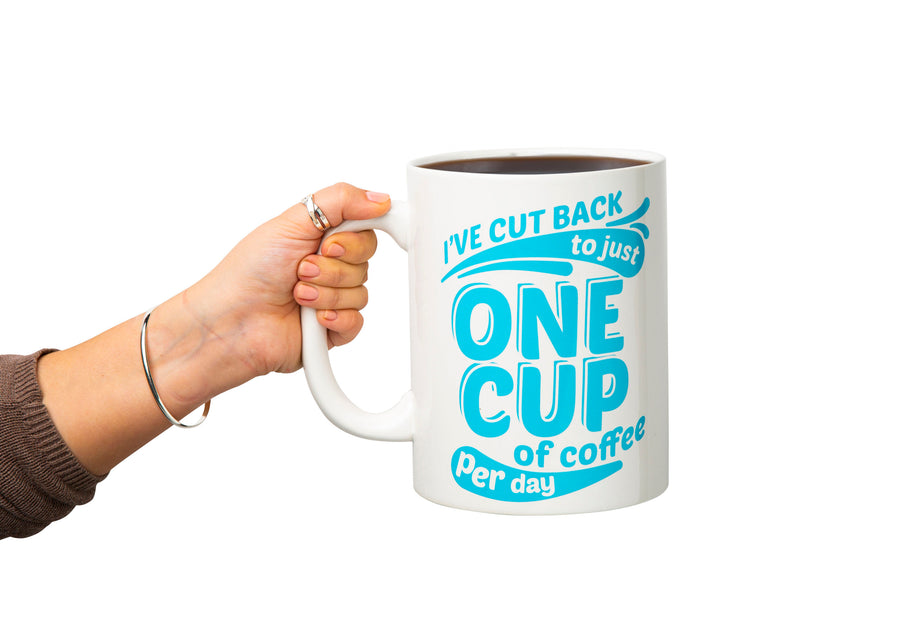 I've Cut Back to Just One Cup... Gigantic Mug