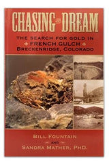 BOOK: Chasing the Dream: The Search for Gold in French Gulch Breckenridge, CO