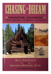 BOOK: Chasing the Dream: Swandyke, Colorado From Boom, To Bust, To Dust