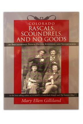 BOOK: Colorado Rascals, Scoundrels, and No Goods of Breckenridge, Frisco, Dillon, Keystone, and Silverthorne