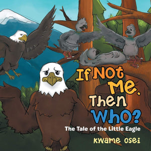 Front Cover of If Not Me, Then Who? by Kwame Osei