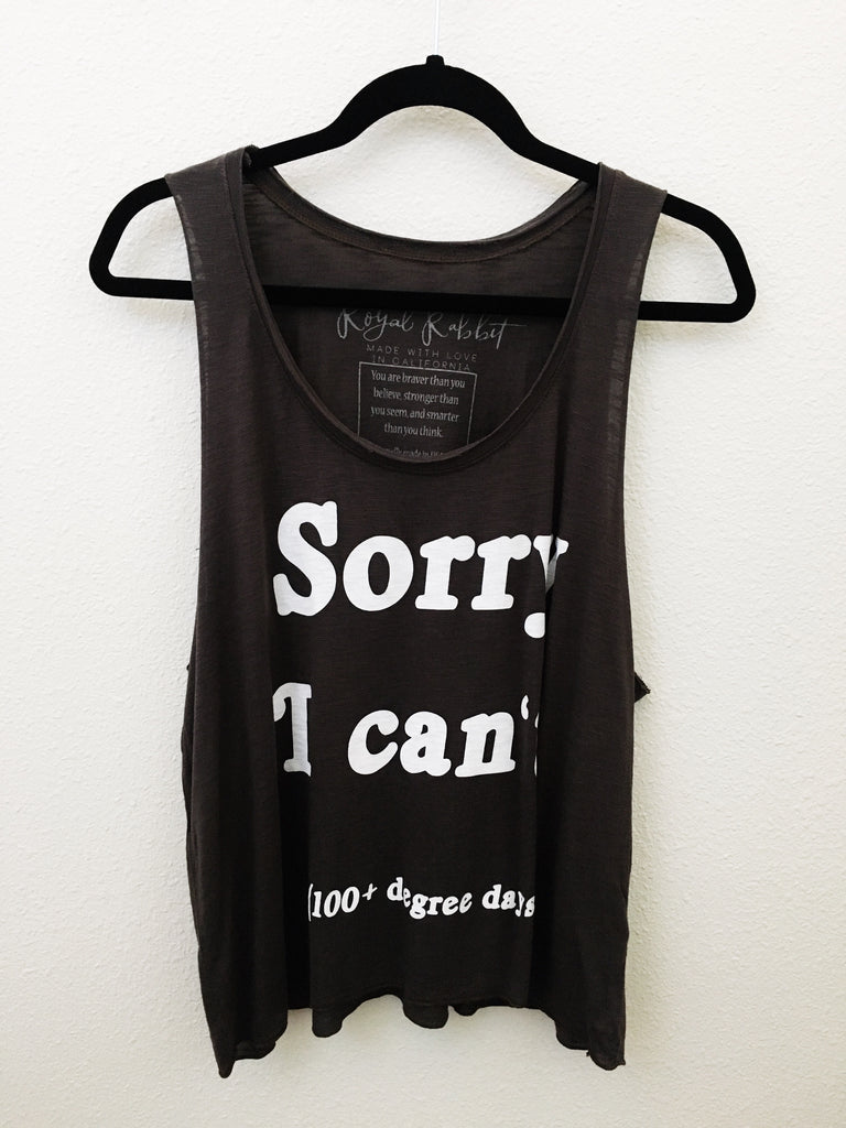 Sorry I Can't... Raw edge oversized tank