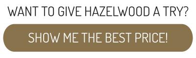 WANT TO GIVE HAZELWOOD A TRY? SHOW ME THE BEST PRICE!