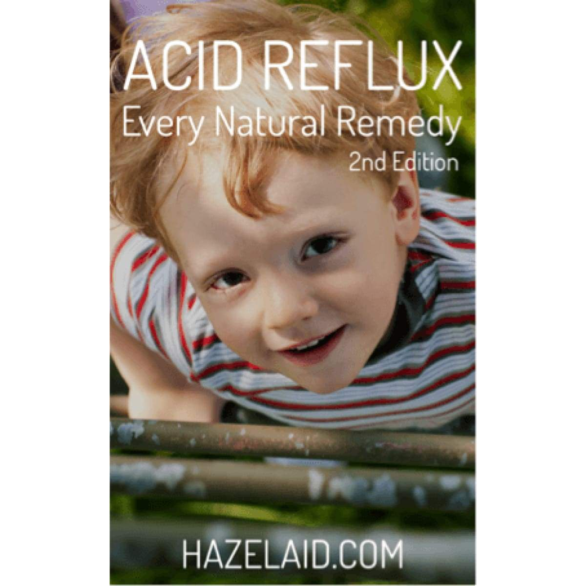 Acid Reflux - Every Natural Remedy - 2Nd Edition - Ebook