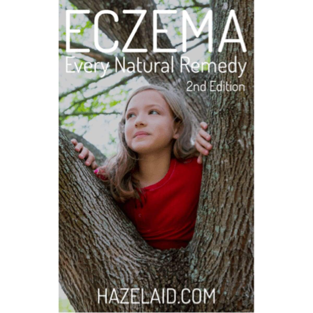 Eczema - Every Natural Remedy - 2Nd Edition - Ebook
