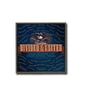 Divided & United:  The Songs Of The Civil War