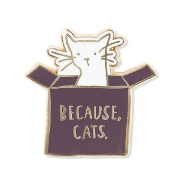 Because Cats Enamel Pin