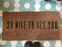 "Load image into Gallery viewer, ""So Nice to See You"" Coir Doormat"