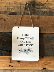 Handmade Metal Sassy Signs