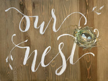 Load image into Gallery viewer, Our Nest Hand Lettered Sign