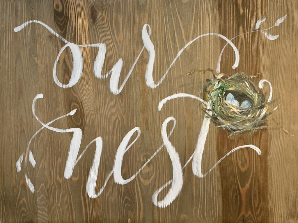 Our Nest Hand Lettered Sign