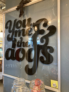 You, Me and the Dogs Hand Painted Storm Window