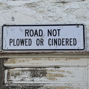 WOW Markdown! Road Not Plowed or Cindered Vintage Sign