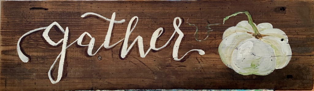 Hand Painted Sign Gather with Pumpkin on Barn wood
