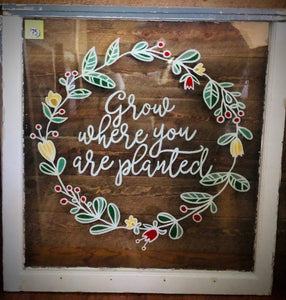 Grow Where You Are Planted Window Art