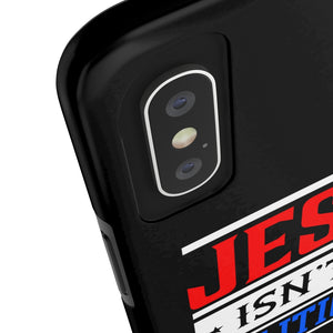 """Jesus Isn't A Politician"" Phone Cases"