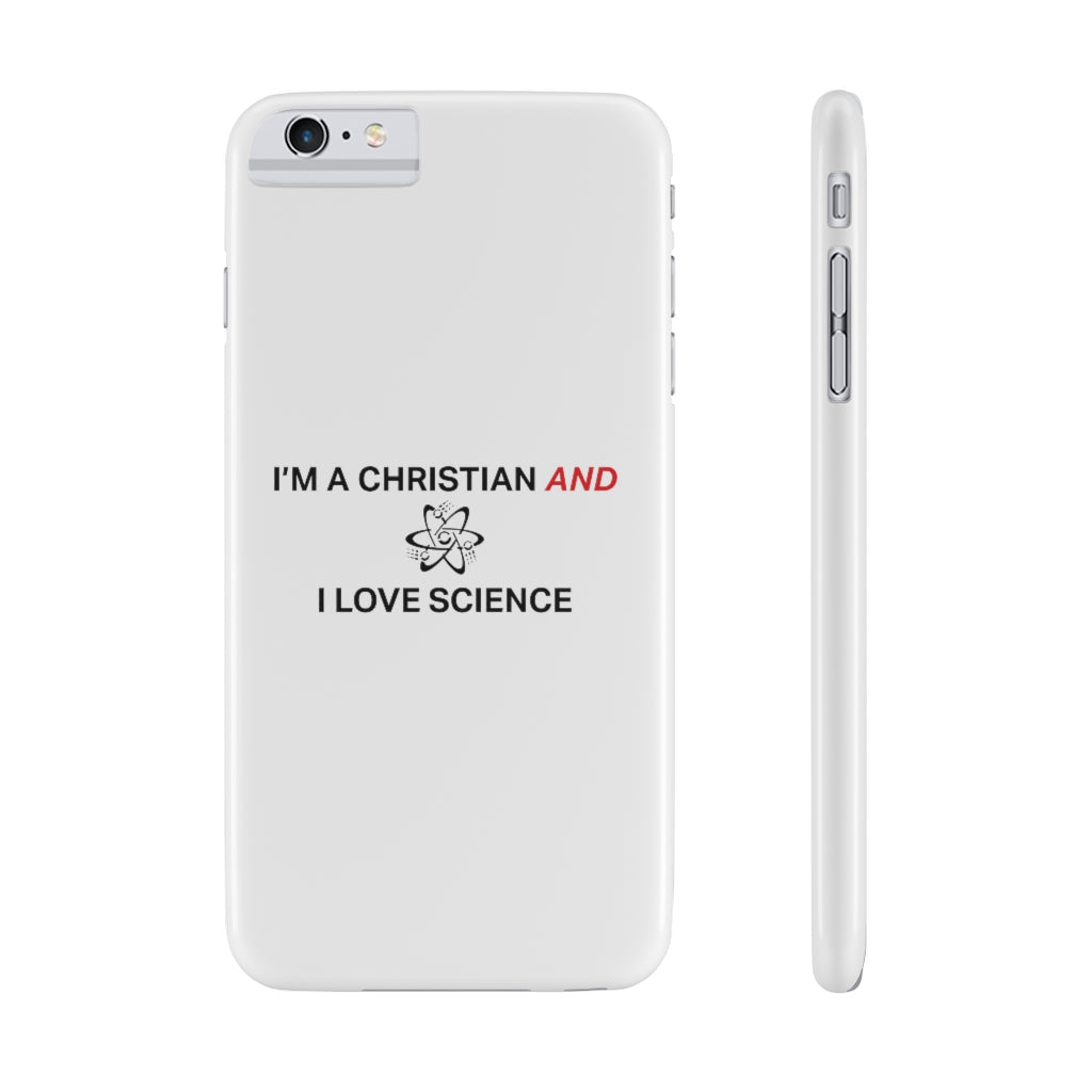 """I'm A Christian And I Love Science"" Phone Case"