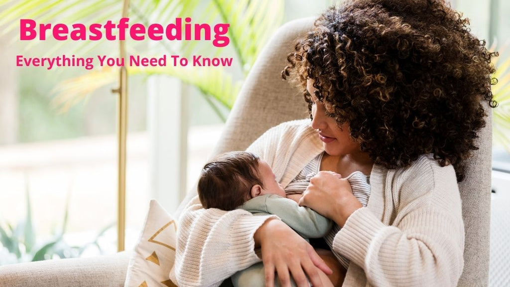 Breastfeeding: Everything You Need To Know