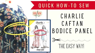 How To Sew the Bodice Panel of the Charlie Caftan by Closet Case/Core Patterns