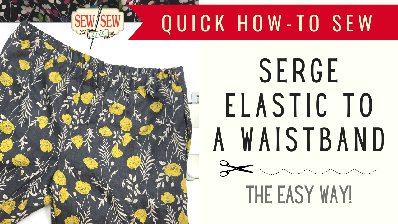 HOW TO Serge Elastic to a Waistband